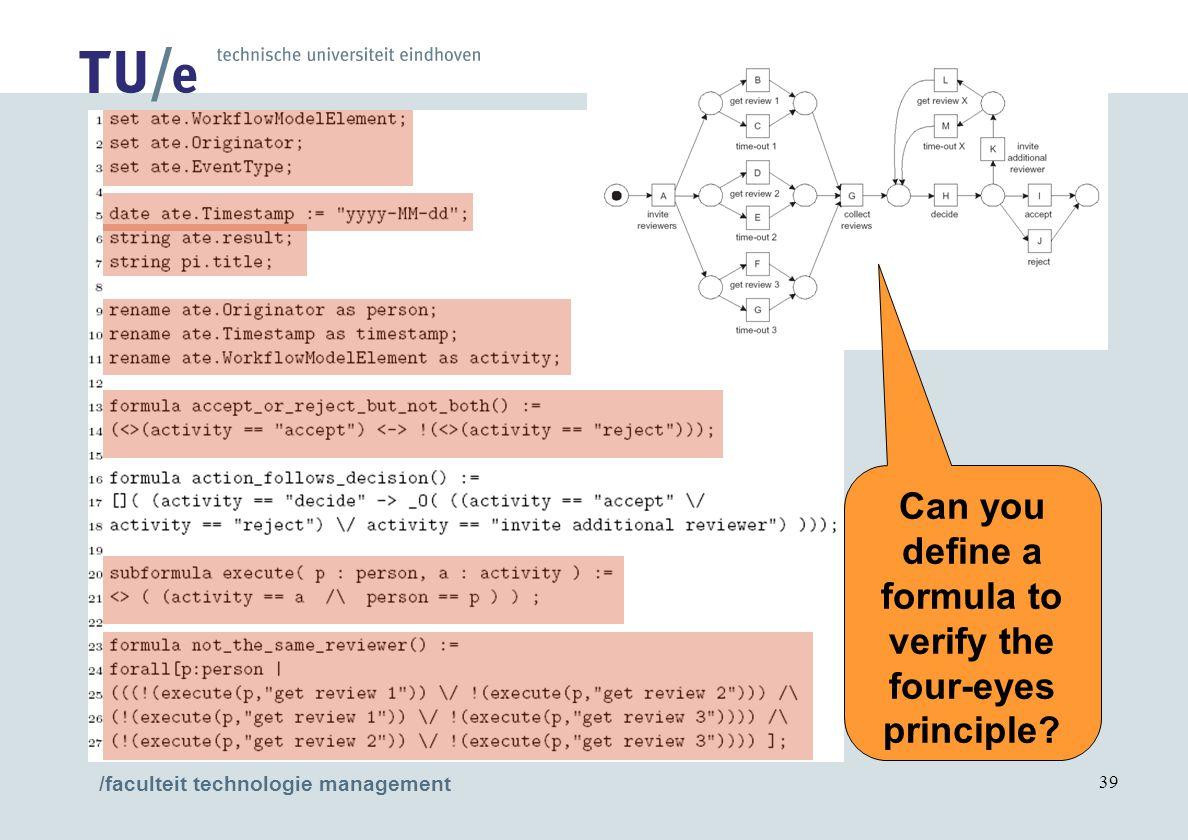 /faculteit technologie management 39 Can you define a formula to verify the four-eyes principle