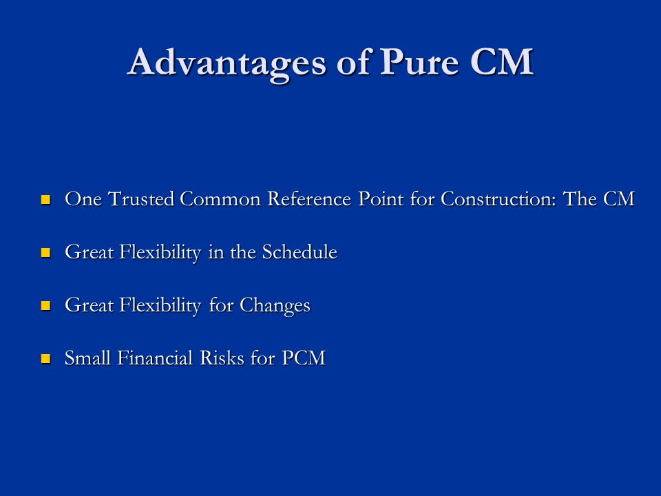 Advantages of Pure CM One Trusted Common Reference Point for Construction: The CM One Trusted Common Reference Point for Construction: The CM Great Fl