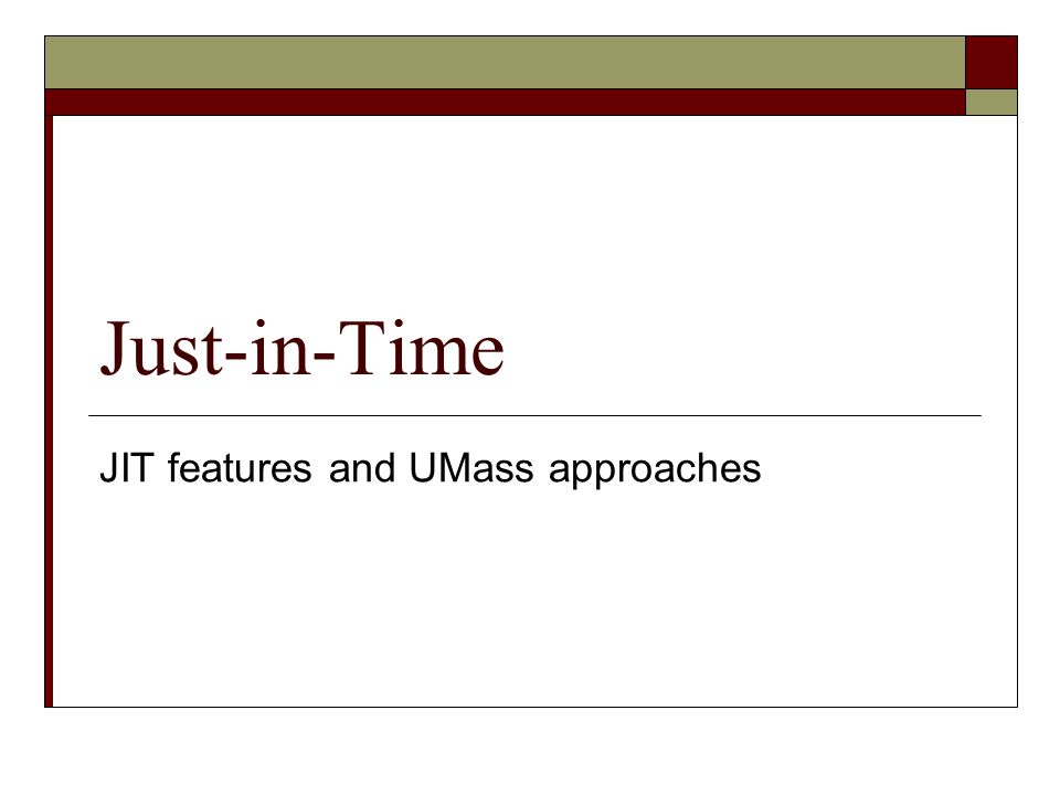 Just-in-Time JIT features and UMass approaches