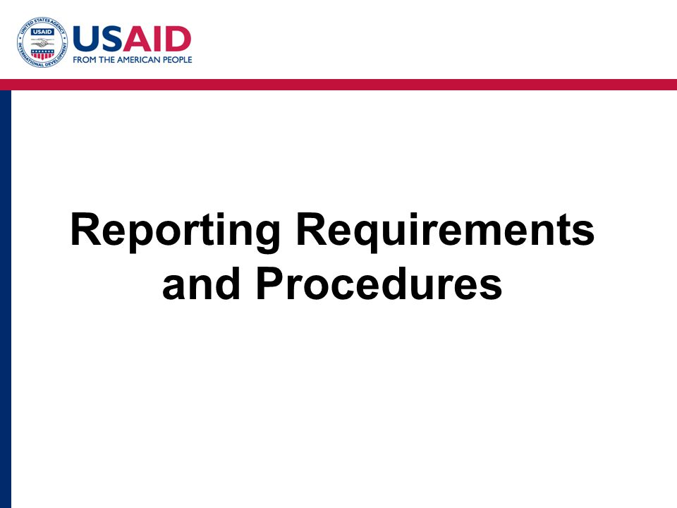 Reporting Requirements and Procedures