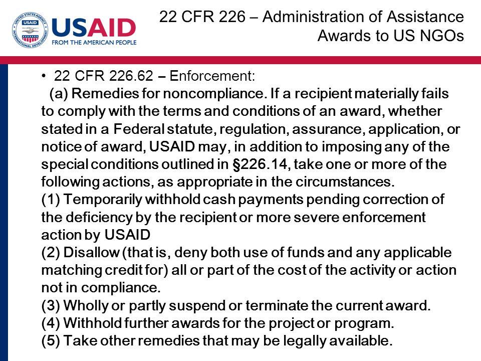 22 CFR 226.62 – Enforcement: (a) Remedies for noncompliance.