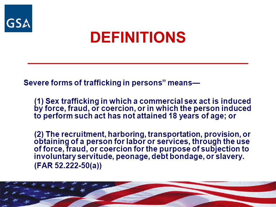 DEFINITIONS __________________________ Sex trafficking means the recruitment, harboring, transportation, provision, or obtaining of a person for the purpose of a commercial sex act.