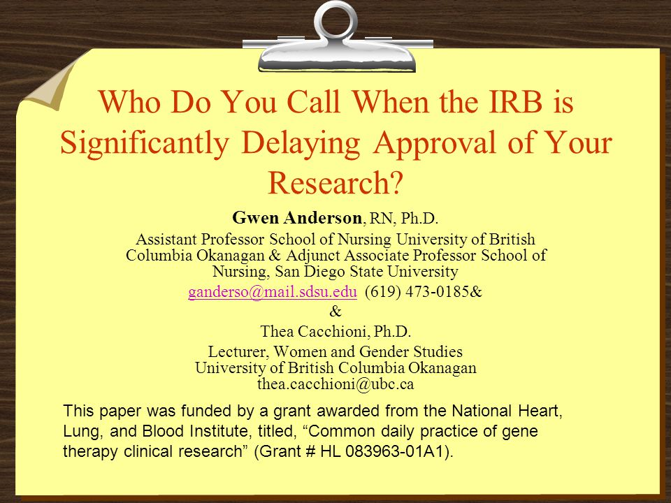 Who Do You Call When the IRB is Significantly Delaying Approval of Your Research.