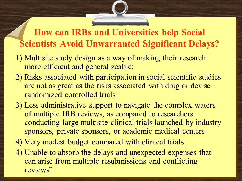 How can IRBs and Universities help Social Scientists Avoid Unwarranted Significant Delays.