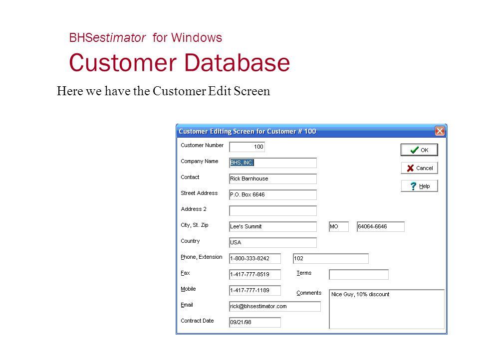 BHSestimator for Windows Customer Database Here we have the Customer Edit Screen
