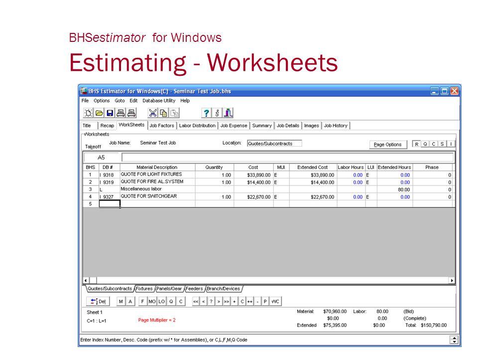 BHSestimator for Windows Estimating - Worksheets