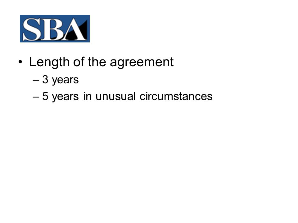 Length of the agreement –3 years –5 years in unusual circumstances