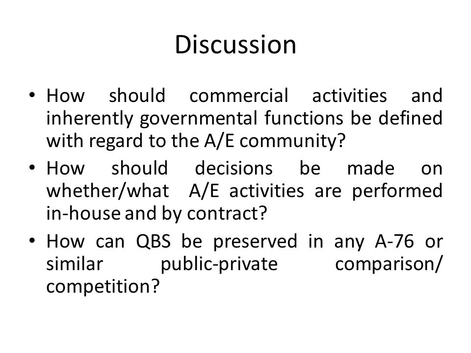 Discussion How should commercial activities and inherently governmental functions be defined with regard to the A/E community? How should decisions be