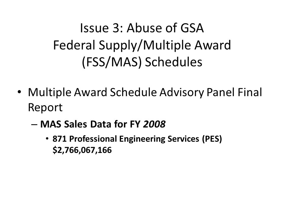 Issue 3: Abuse of GSA Federal Supply/Multiple Award (FSS/MAS) Schedules Multiple Award Schedule Advisory Panel Final Report – MAS Sales Data for FY 20