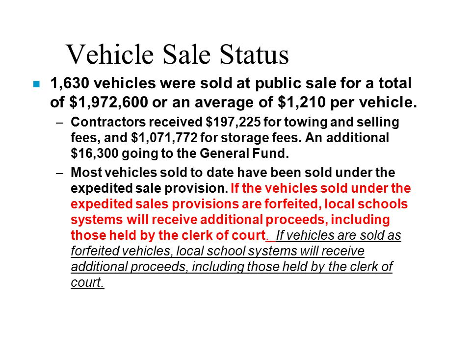 Vehicle Sale Status n 1,630 vehicles were sold at public sale for a total of $1,972,600 or an average of $1,210 per vehicle.
