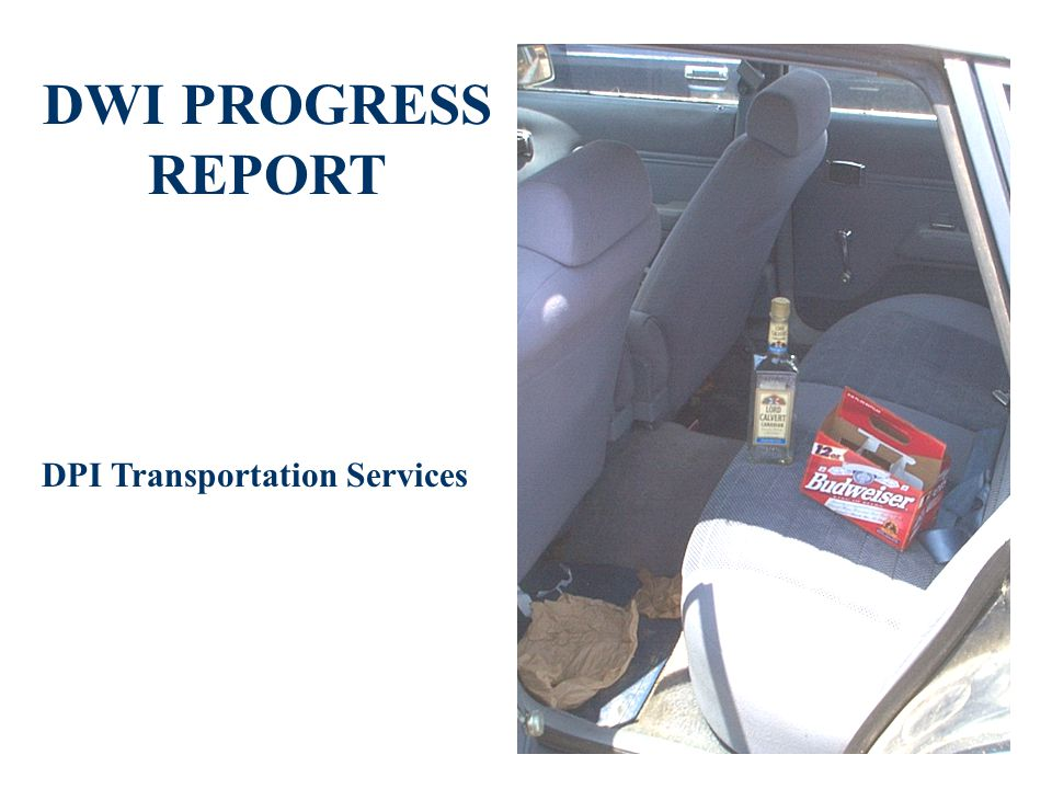 DWI PROGRESS REPORT DPI Transportation Services