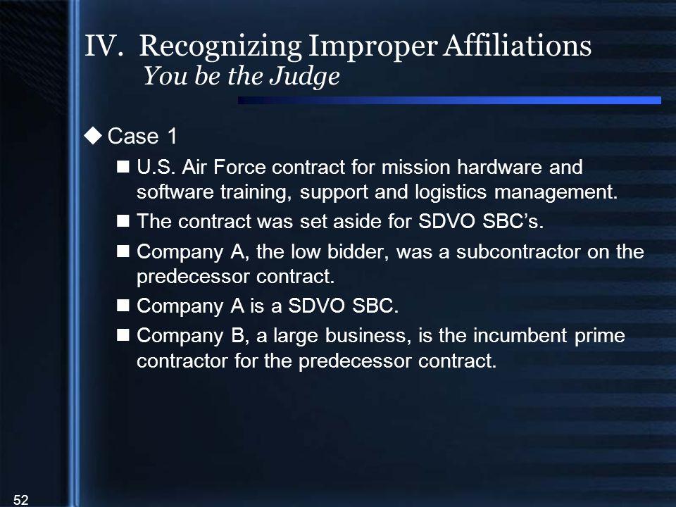 52 IV. Recognizing Improper Affiliations You be the Judge  Case 1 U.S.