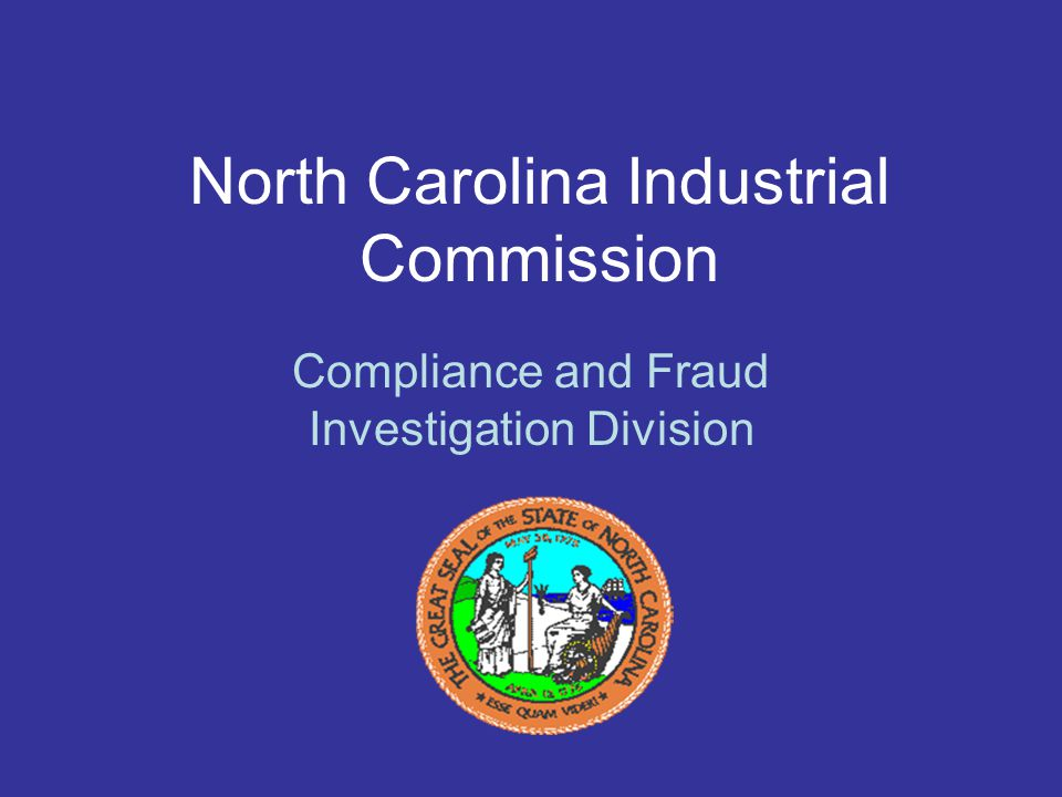 Fraud Investigation Unit Continued Investigate criminal matters related to: –Employers who fail to maintain workers' compensation insurance.