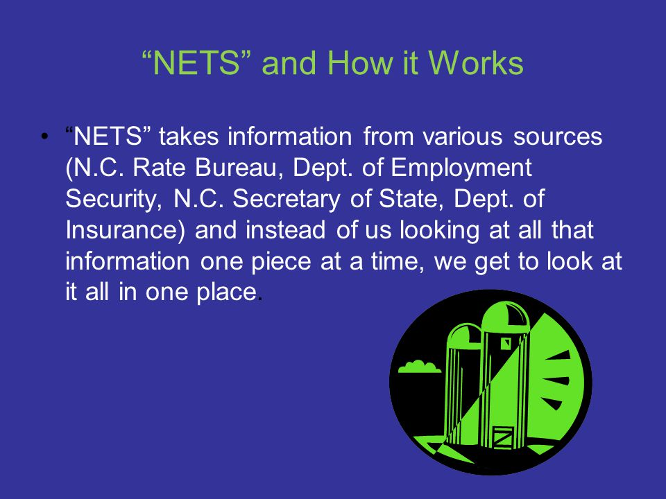 NETS and How it Works NETS takes information from various sources (N.C.