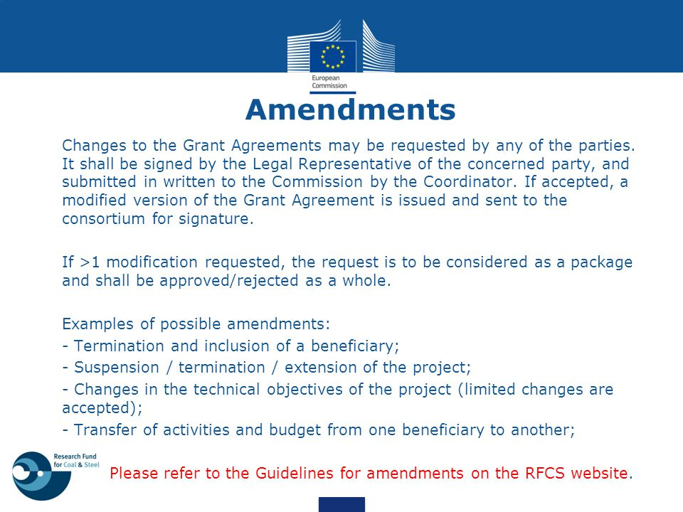 Amendments Changes to the Grant Agreements may be requested by any of the parties. It shall be signed by the Legal Representative of the concerned par