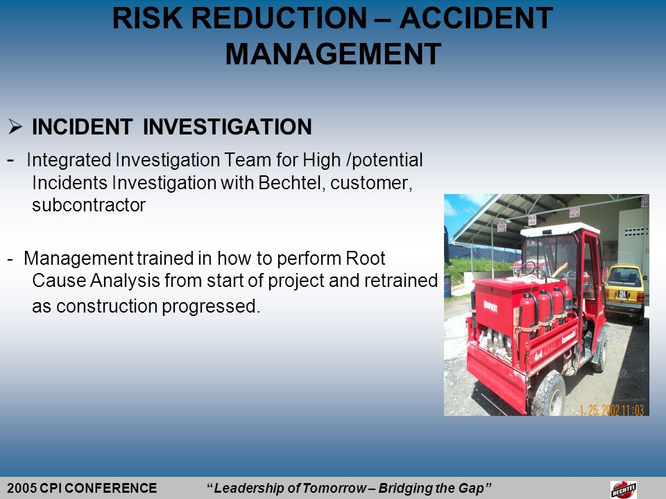 IINNOVATIVE APPROACH ON IMPLEMTATION PROCESS - STAGE 1 – 100% BECHTEL NON MANUAL - STAGE 2 – 50% BECHTEL / SUBCONTRACTOR NONMANUAL - STAGE 3 – 100% CRAFT - CROSS CRAFT CONTROL - PRE-ACCEPTANCE ENVIRONMENT RISK REDUCTION – PEOPLE BASED SAFETY