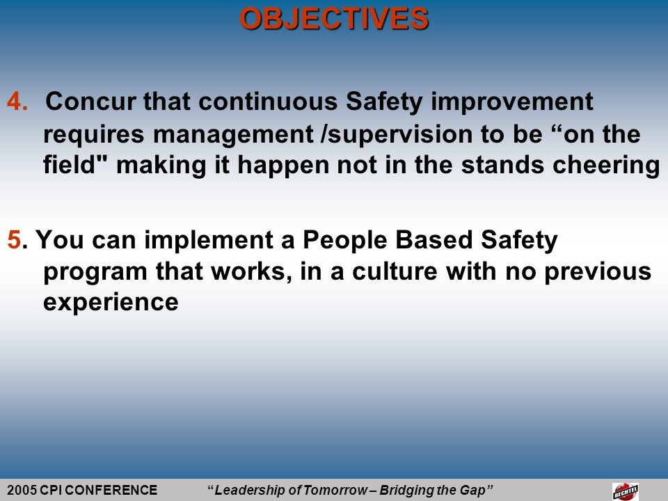 2005 CPI CONFERENCE Leadership of Tomorrow – Bridging the Gap ROAD SAFETY AWARENESS RISK REDUCTION METHODS