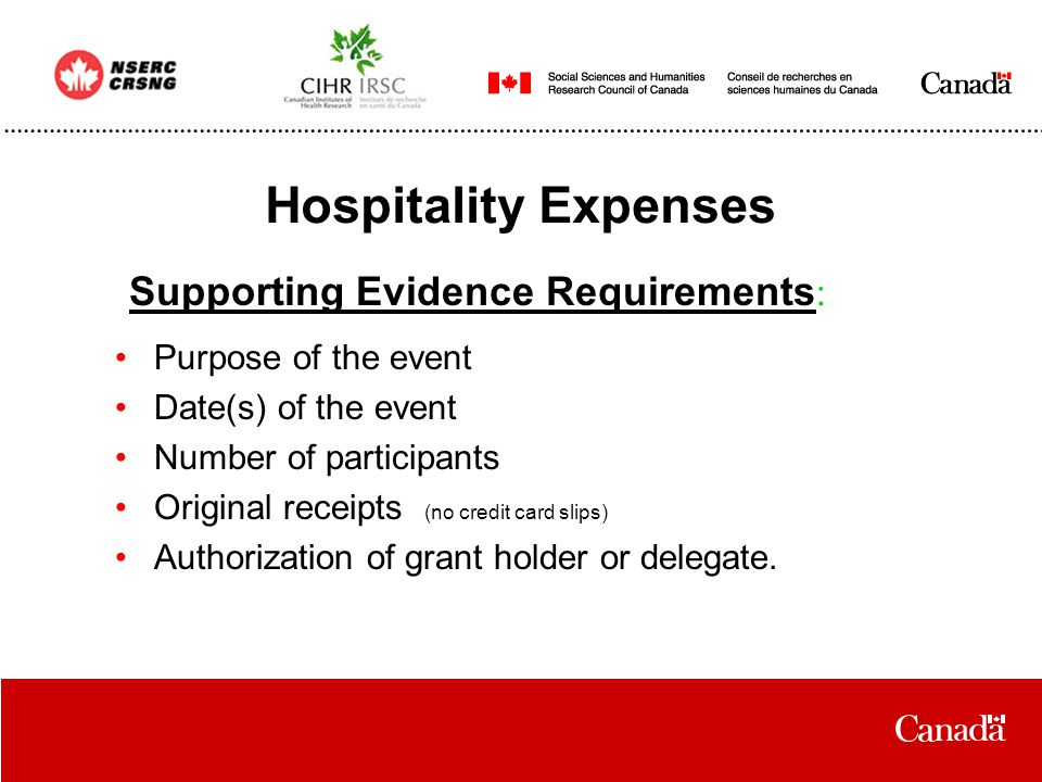 Hospitality Expenses Purpose of the event Date(s) of the event Number of participants Original receipts (no credit card slips) Authorization of grant holder or delegate.