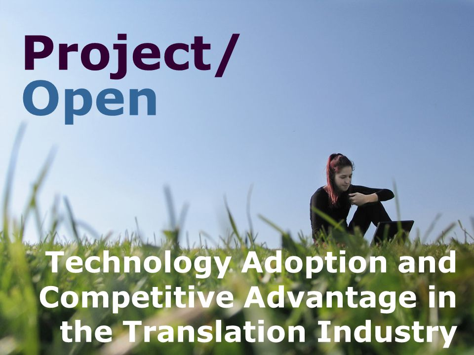 Project/ Open Technology Adoption and Competitive Advantage in the Translation Industry