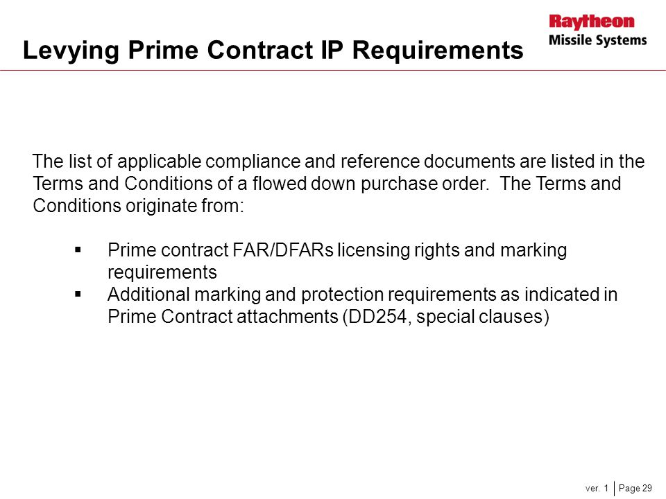 Page 29ver. 1 Levying Prime Contract IP Requirements The list of applicable compliance and reference documents are listed in the Terms and Conditions