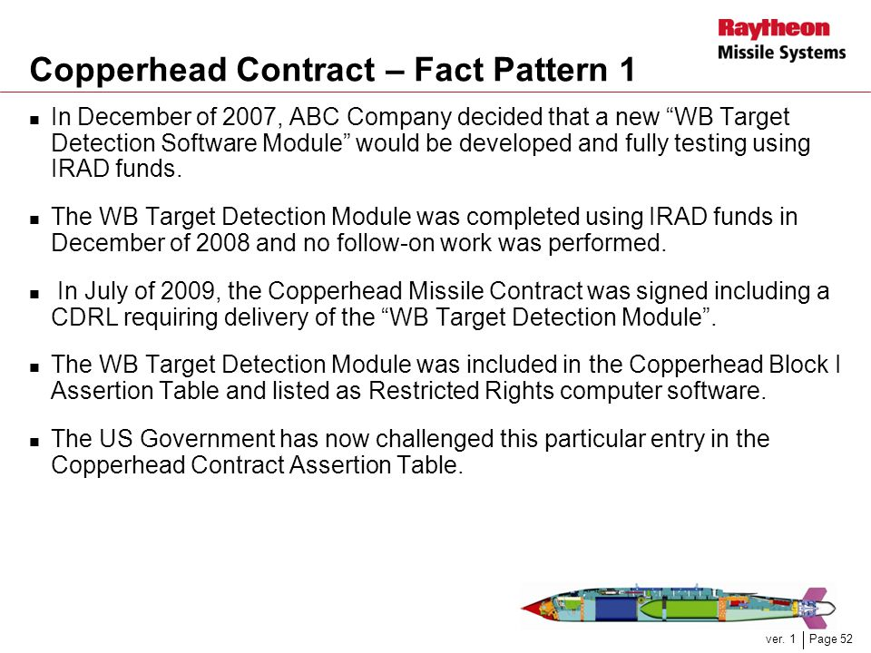 "Page 52ver. 1 Copperhead Contract – Fact Pattern 1 In December of 2007, ABC Company decided that a new ""WB Target Detection Software Module"" would be"
