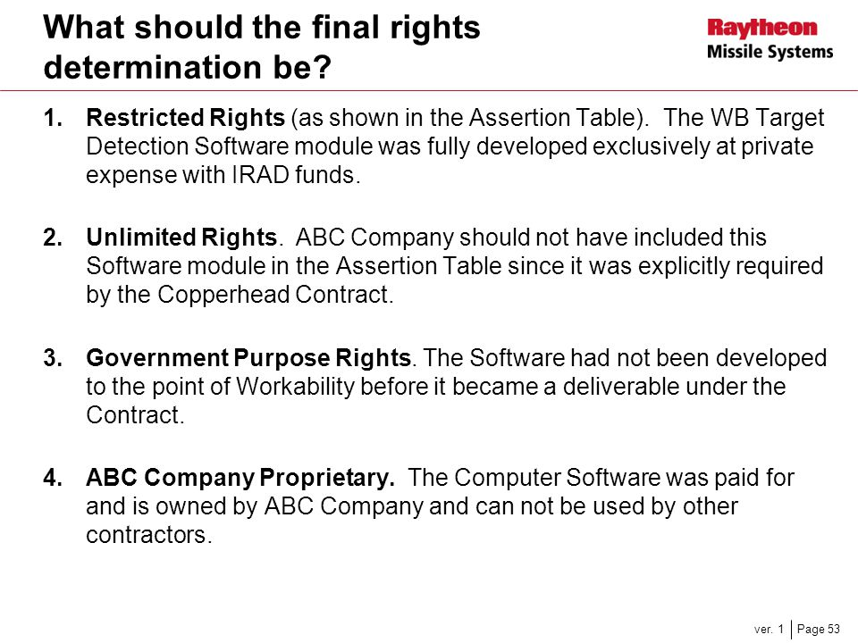 Page 53ver. 1 What should the final rights determination be? 1.Restricted Rights (as shown in the Assertion Table). The WB Target Detection Software m