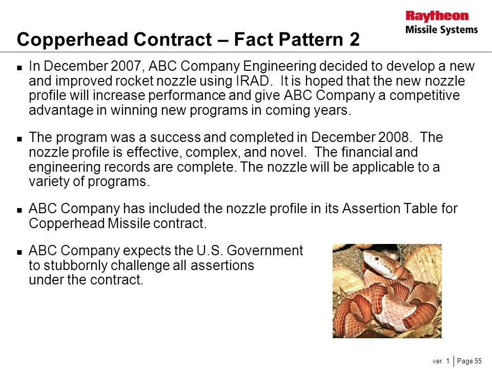 Page 55ver. 1 Copperhead Contract – Fact Pattern 2 In December 2007, ABC Company Engineering decided to develop a new and improved rocket nozzle using