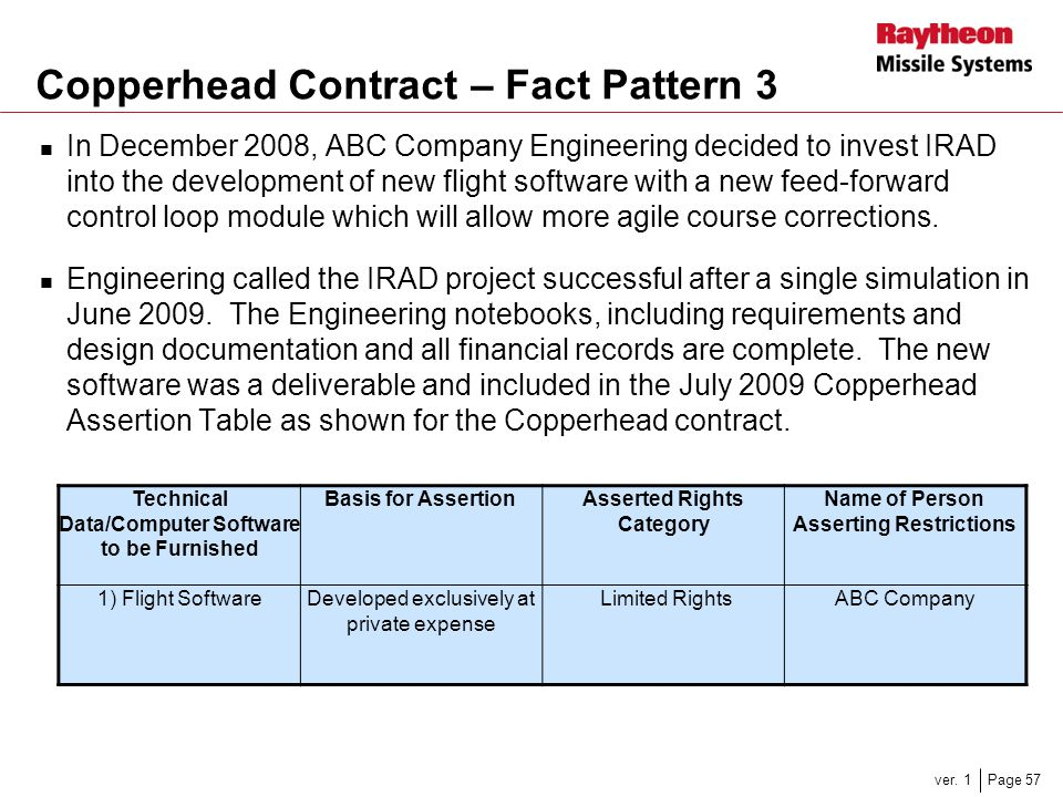 Page 57ver. 1 Copperhead Contract – Fact Pattern 3 In December 2008, ABC Company Engineering decided to invest IRAD into the development of new flight