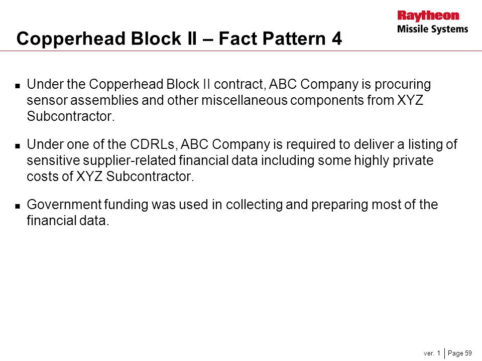 Page 59ver. 1 Copperhead Block II – Fact Pattern 4 Under the Copperhead Block II contract, ABC Company is procuring sensor assemblies and other miscel