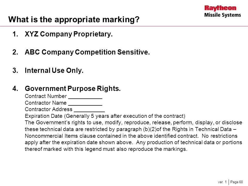 Page 60ver. 1 What is the appropriate marking? 1.XYZ Company Proprietary. 2.ABC Company Competition Sensitive. 3.Internal Use Only. 4.Government Purpo