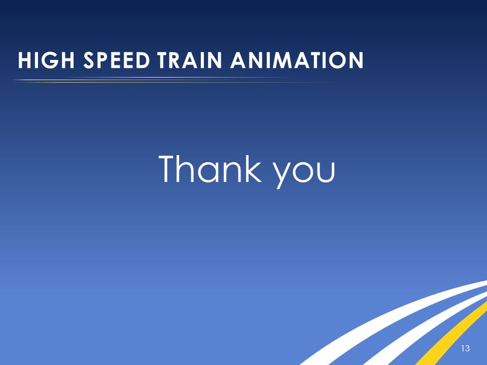 HIGH SPEED TRAIN ANIMATION 13 Thank you