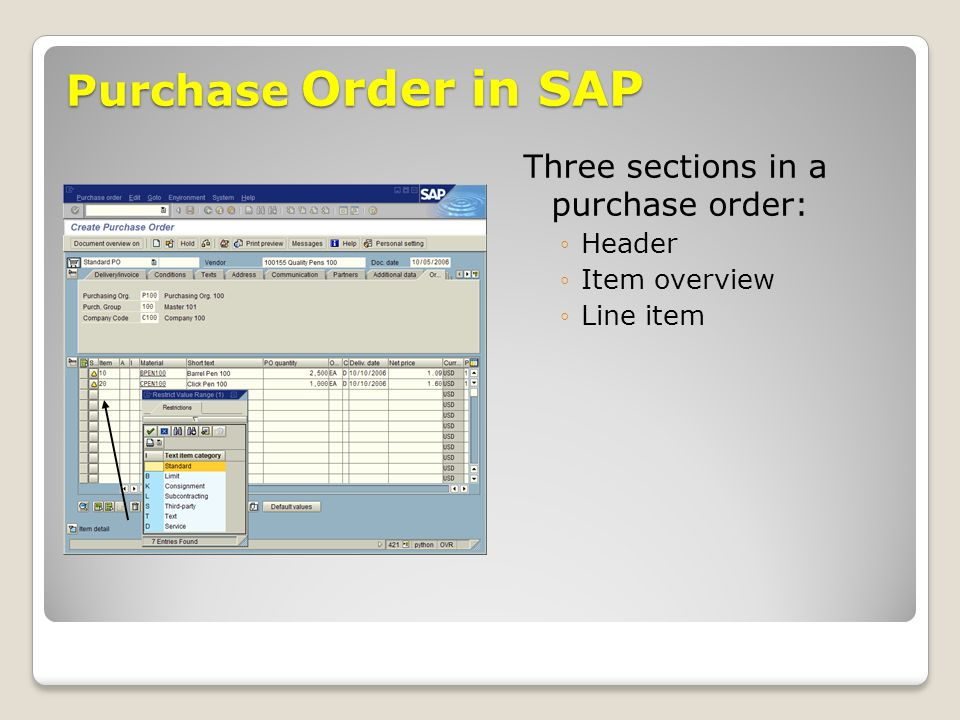 Purchase Order in SAP Three sections in a purchase order: ◦Header ◦Item overview ◦Line item
