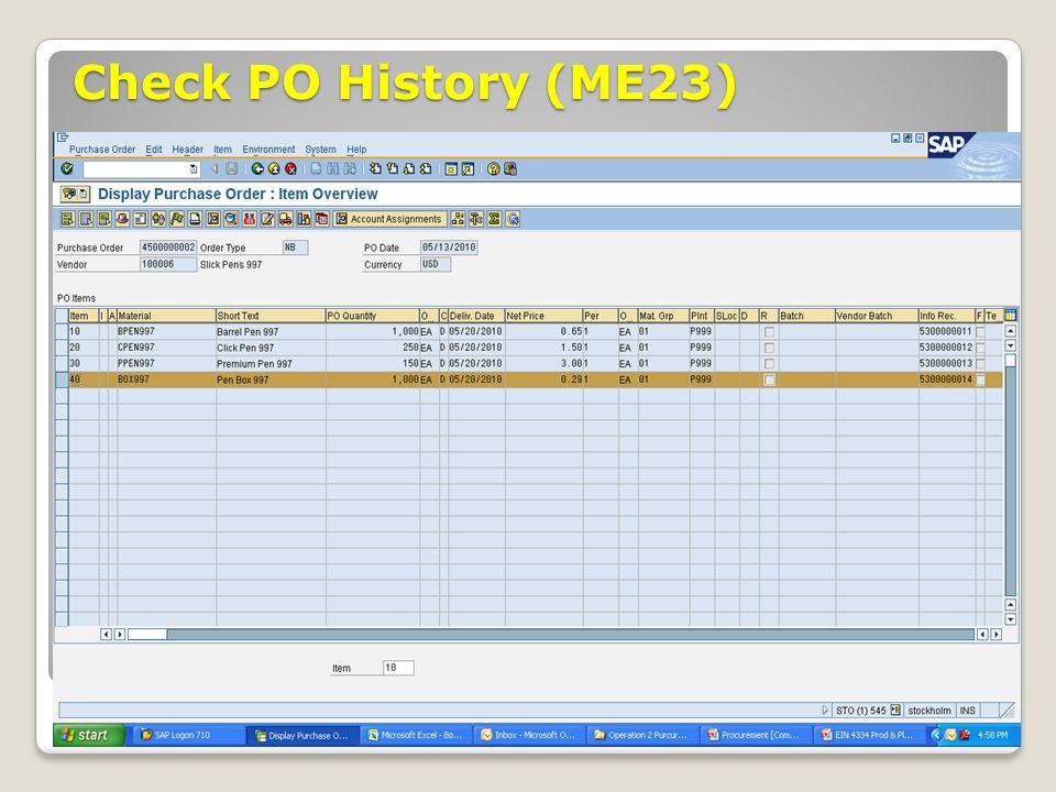 Check PO History (ME23) January 2008 © SAP AG - University Alliances and The Rushmore Group, LLC 2008.
