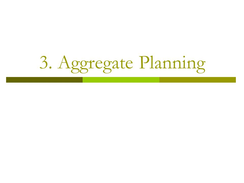 3. Aggregate Planning