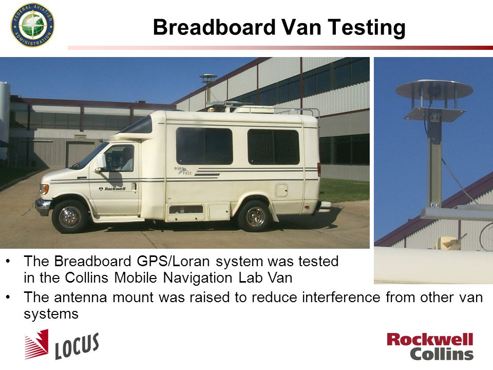 Breadboard Van Testing The Breadboard GPS/Loran system was tested in the Collins Mobile Navigation Lab Van The antenna mount was raised to reduce interference from other van systems