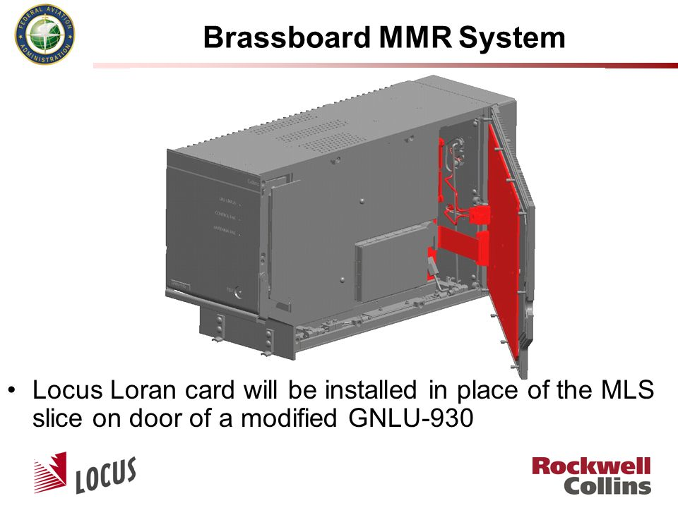 Brassboard MMR System Locus Loran card will be installed in place of the MLS slice on door of a modified GNLU-930