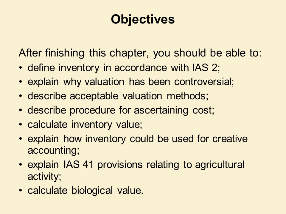 IAS 41 Basic problem is that biological assets, and the produce derived from them (referred to in IAS 41 as 'agricultural produce'), cannot be measured using the cost-based concepts in IAS 2 and IAS 16.