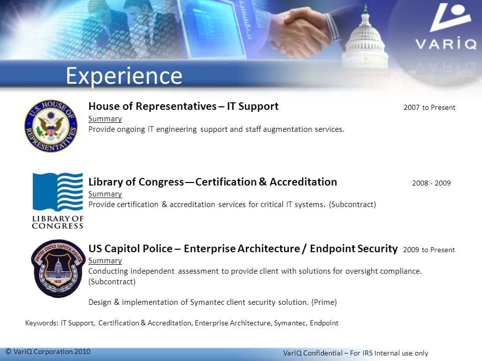 Experience House of Representatives – IT Support 2007 to Present Summary Provide ongoing IT engineering support and staff augmentation services. its L