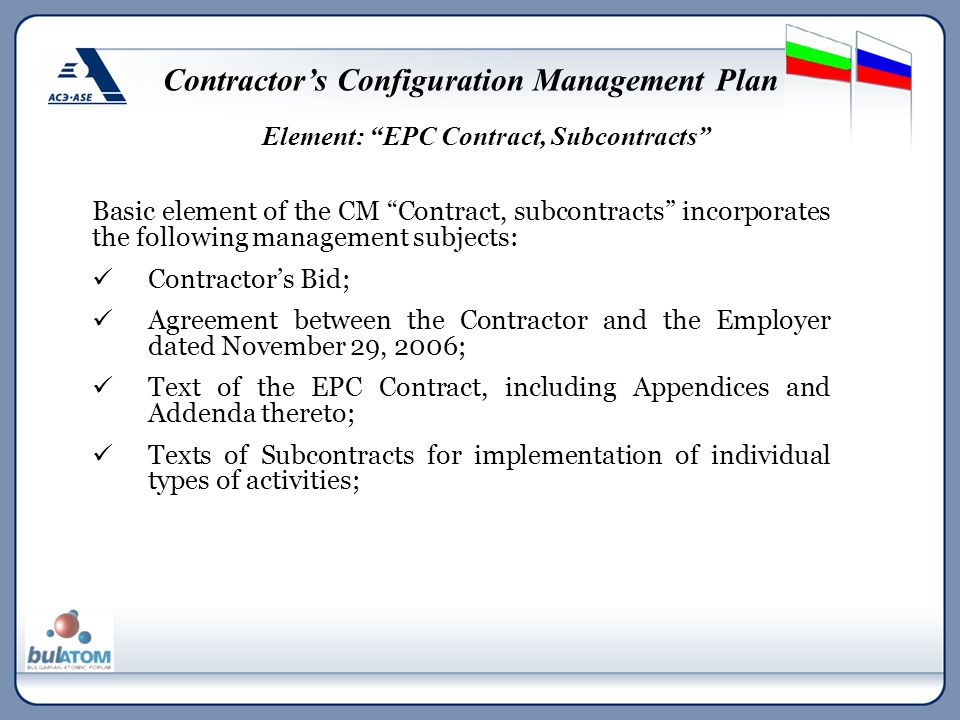 "Element: ""EPC Contract, Subcontracts"" Contractor's Configuration Management Plan Basic element of the CM ""Contract, subcontracts"" incorporates the fol"