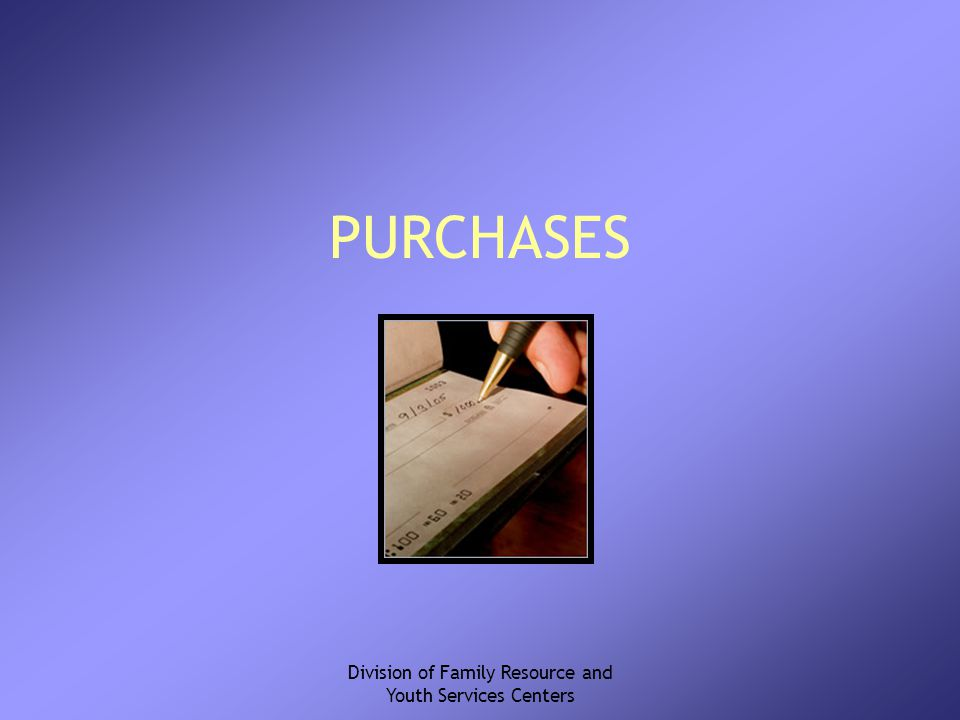 Division of Family Resource and Youth Services Centers PURCHASES