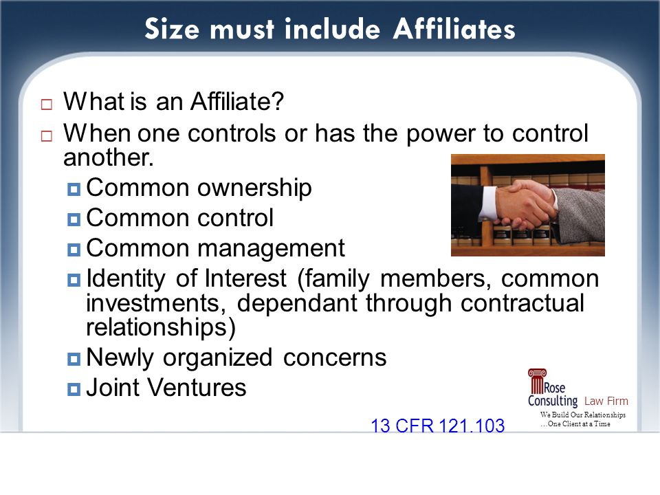 We Build Our Relationships …One Client at a Time Law Firm Size must include Affiliates  What is an Affiliate.