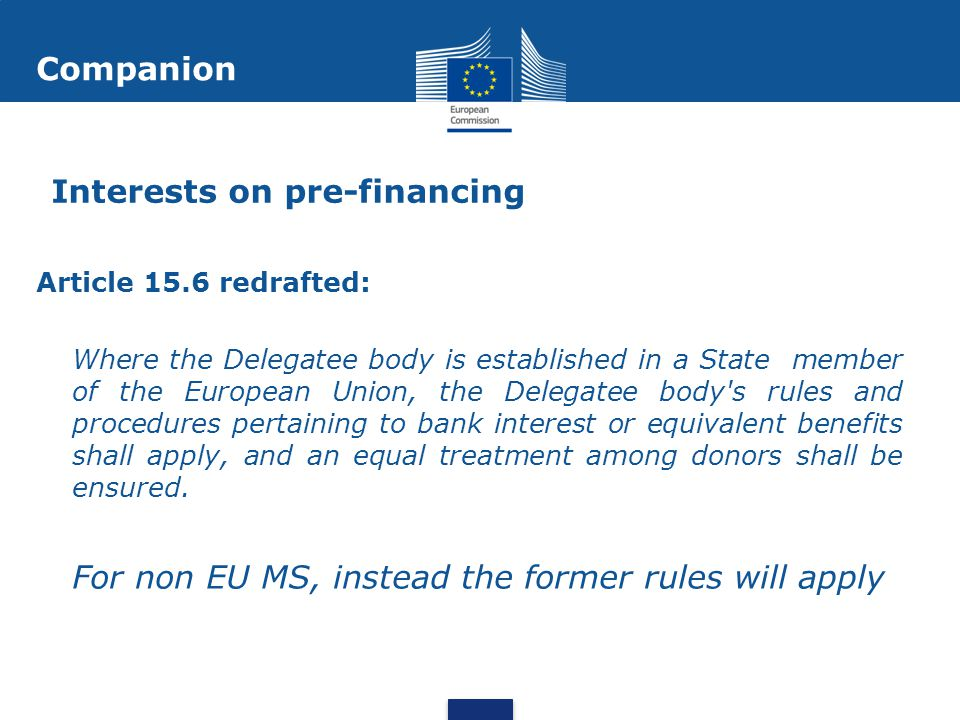 Interests on pre-financing Article 15.6 redrafted: Where the Delegatee body is established in a State member of the European Union, the Delegatee body