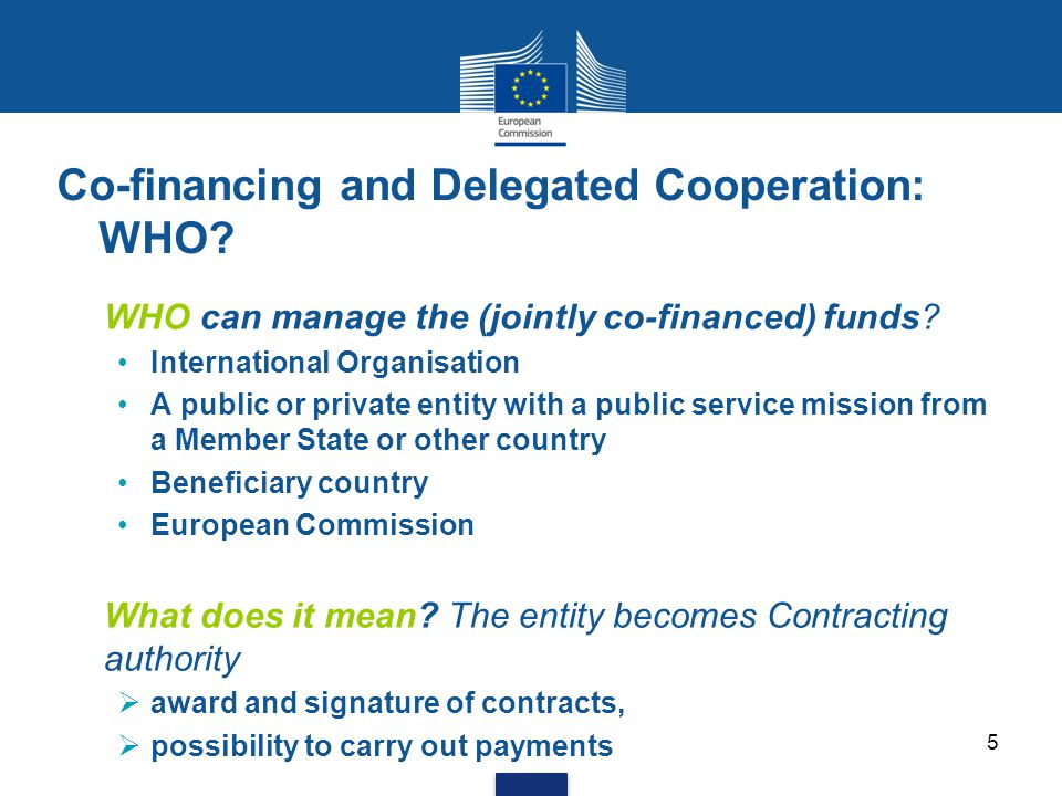 Co-financing and Delegated Cooperation: WHO. WHO can manage the (jointly co-financed) funds.
