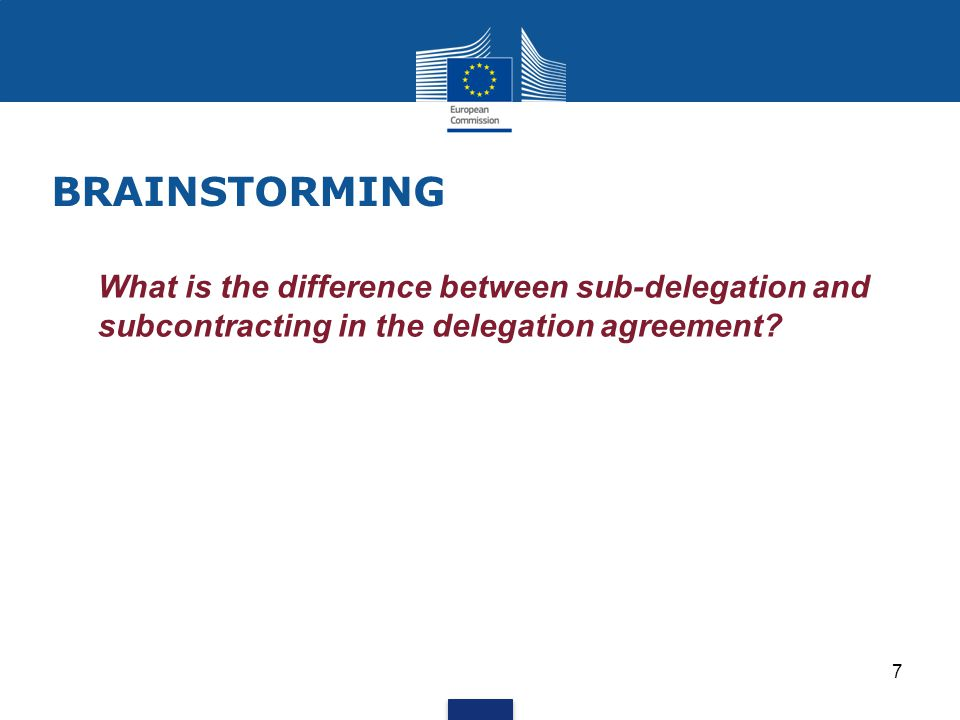 BRAINSTORMING 1.What is the difference between sub-delegation and subcontracting in the delegation agreement.