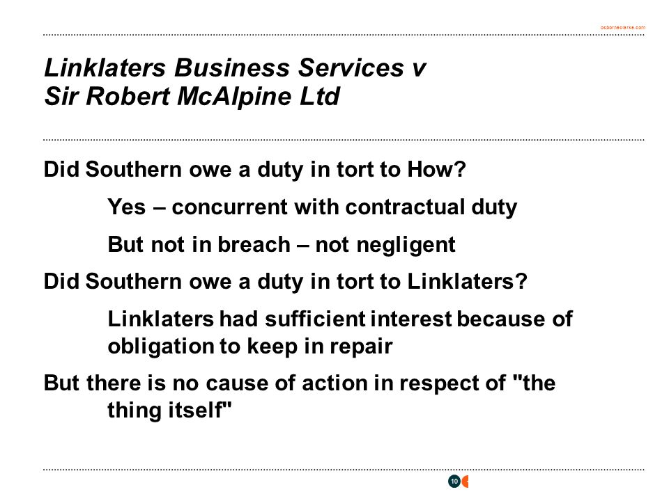 osborneclarke.com 10 Linklaters Business Services v Sir Robert McAlpine Ltd Did Southern owe a duty in tort to How.