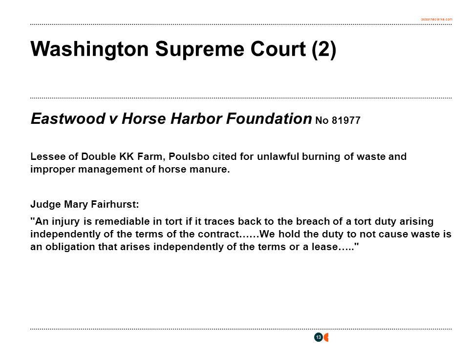 osborneclarke.com 13 Washington Supreme Court (2) Eastwood v Horse Harbor Foundation No 81977 Lessee of Double KK Farm, Poulsbo cited for unlawful burning of waste and improper management of horse manure.