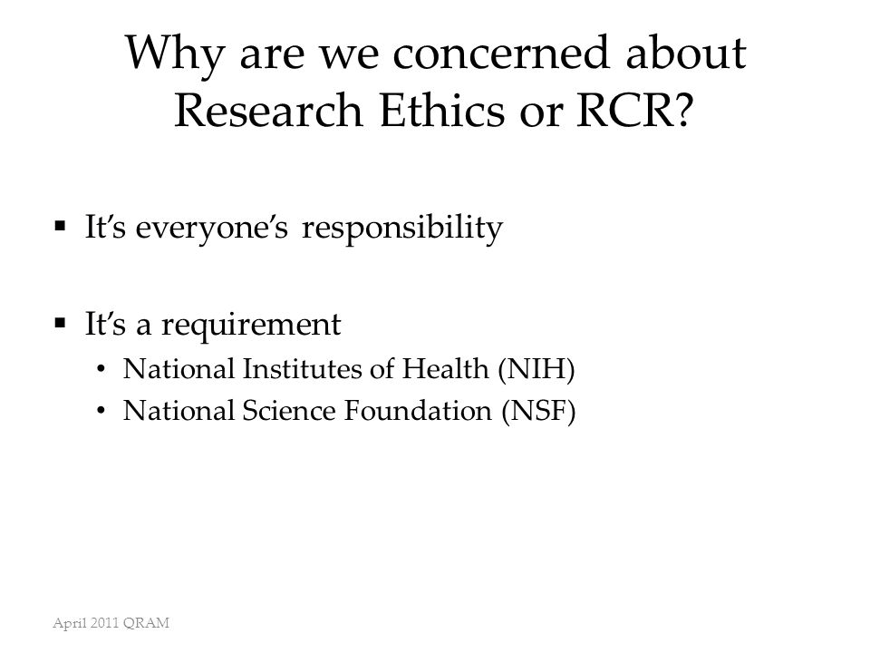 Why are we concerned about Research Ethics or RCR.