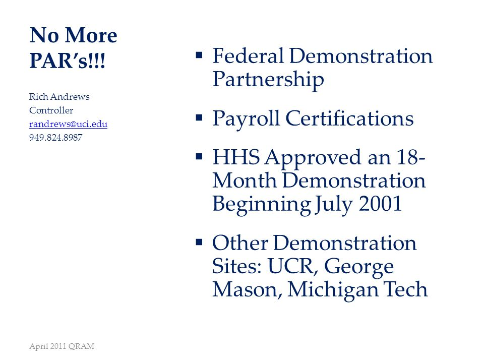 No More PAR's!!!  Federal Demonstration Partnership  Payroll Certifications  HHS Approved an 18- Month Demonstration Beginning July 2001  Other De