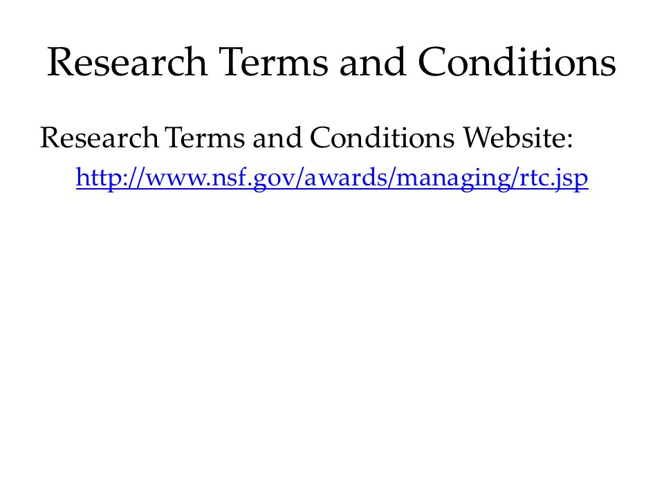 Research Terms and Conditions Website: http://www.nsf.gov/awards/managing/rtc.jsp
