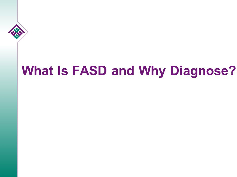 What Is FASD and Why Diagnose